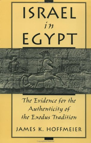 Israel in Egypt The Evidence for the Authenticity of the Exodus Tradition N/A edition cover