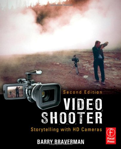 Video Shooter Storytelling with HD Cameras 2nd 2010 (Revised) 9780240810881 Front Cover