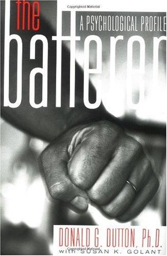 Batterer A Psychological Profile  1995 edition cover