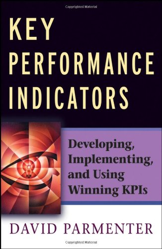 Key Performance Indicators Developing, Implementing, and Using Winning KPIs  2007 edition cover