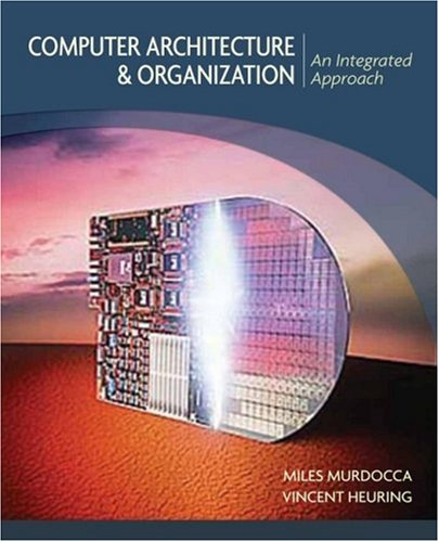 Computer Architecture and Organization An Integrated Approach  2007 edition cover