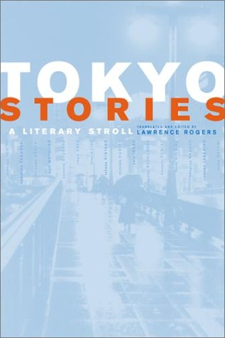 Tokyo Stories A Literary Stroll  2002 9780520217881 Front Cover