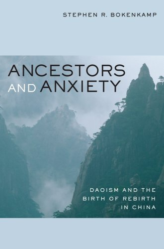 Ancestors and Anxiety Daoism and the Birth of Rebirth in China  2009 9780520259881 Front Cover