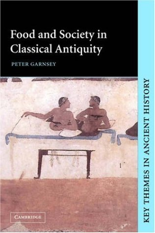 Food and Society in Classical Antiquity   1999 edition cover