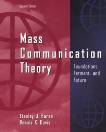 Mass Communication Theory Foundations, Ferment, and Future 2nd 2000 9780534560881 Front Cover