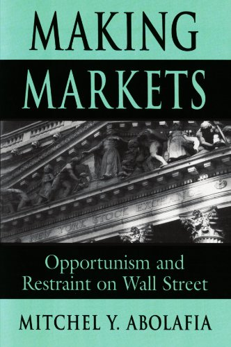 Making Markets Opportunism and Restraint on Wall Street  1996 edition cover
