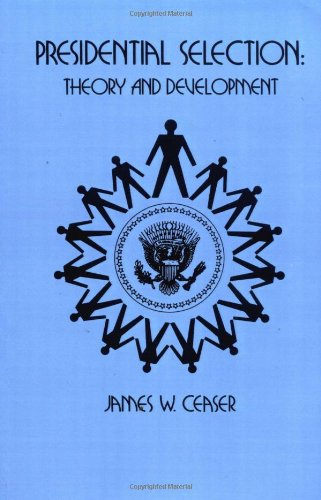 Presidential Selection Theory and Development  1979 edition cover