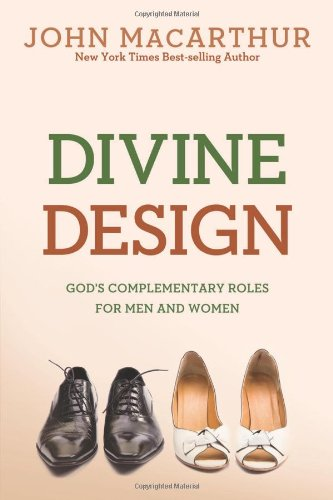 Divine Design God's Complementary Roles for Men and Women N/A edition cover