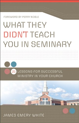 What They Didn't Teach You in Seminary 25 Lessons for Successful Ministry in Your Church  2011 edition cover