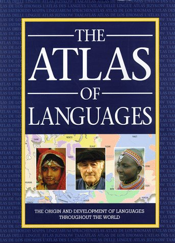 Atlas of Languages : The Origins and Development of Languages Throughout the World 1st edition cover