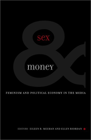 Sex and Money Feminism and Political Economy in the Media  2001 edition cover