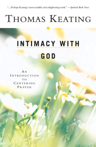 Intimacy with God An Introduction to Centering Prayer N/A edition cover