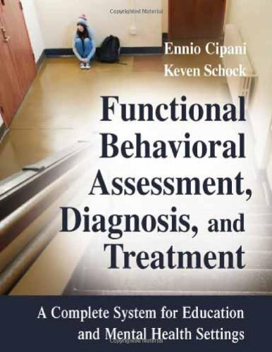 Functional Behavioral Assessment, Diagnosis, and Treatment A Complete System for Education and Mental Health Settings  2007 9780826102881 Front Cover