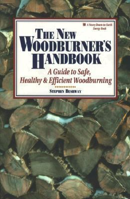 New Woodburner's Handbook A Guide to Safe, Healthy and Efficient Woodburning N/A 9780882667881 Front Cover