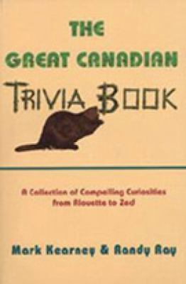 Great Canadian Trivia Book  N/A 9780888821881 Front Cover