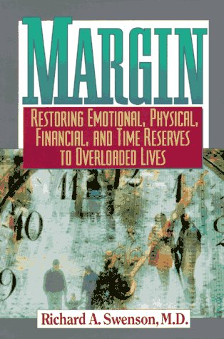 Margin : Restoring Emotional, Physical, Financial, and Time Reserves to Overloaded Lives N/A edition cover
