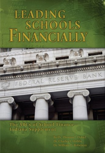 Leading Schools Financially The ABCs of School Finance: Indiana Supplement  2006 9780978726881 Front Cover