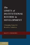 Limits of Institutional Reform in Development Changing Rules for Realistic Solutions  2014 edition cover