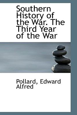 Southern History of the War the Third Year of the War N/A 9781113470881 Front Cover
