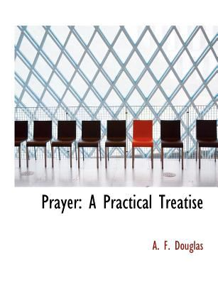 Prayer A Practical Treatise N/A 9781115207881 Front Cover