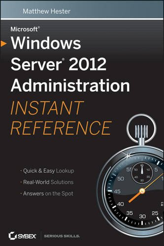 Microsoft Windows Server 2012 Administration Instant Reference   2013 9781118561881 Front Cover