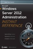 Microsoft Windows Server 2012 Administration Instant Reference   2013 edition cover
