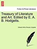 Treasury of Literature and Art Edited by E a B Hodgetts  N/A 9781241164881 Front Cover