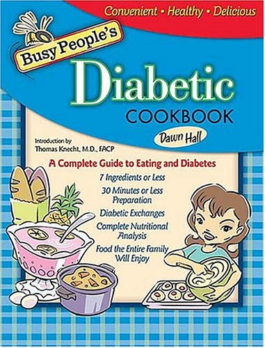 Busy People's Diabetic Cookbook Healthy Cooking the Entire Family Can Enjoy  2005 9781401601881 Front Cover