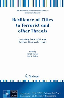 Resilience of Cities to Terrorist and Other Threats Learning from 9/11 and Further Research Issues  2008 9781402084881 Front Cover