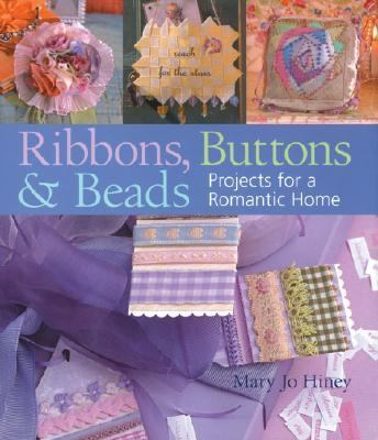 Ribbons, Buttons and Beads Projects for a Romantic Home  2003 9781402703881 Front Cover