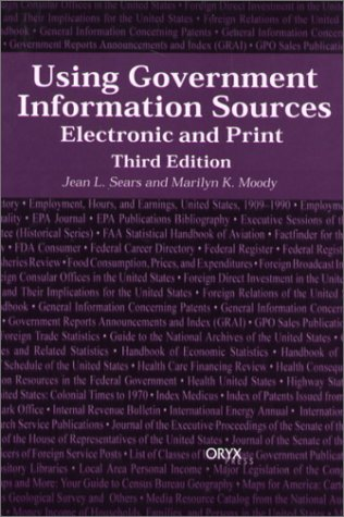 Using Government Information Sources Electronic and Print 3rd 2001 (Revised) 9781573562881 Front Cover