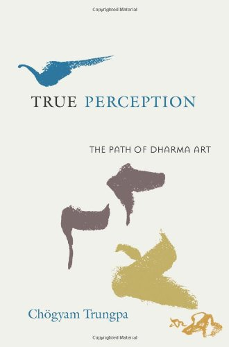 True Perception The Path of Dharma Art 2nd 2008 (Revised) edition cover