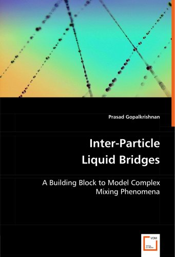 Inter-Particle Liquid Bridges - a Building Block to Model Complex ing Phenomen   2008 edition cover