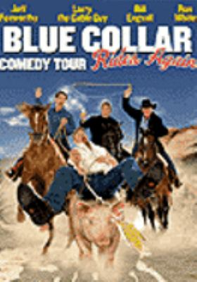 Blue Collar Comedy Tour Rides Again System.Collections.Generic.List`1[System.String] artwork
