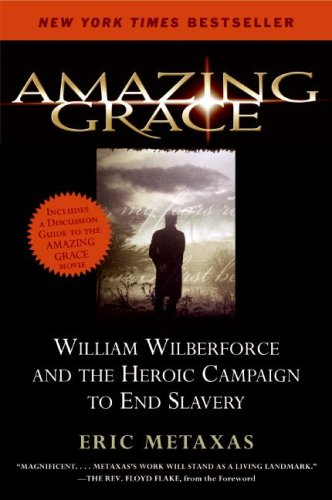 Amazing Grace William Wilberforce and the Heroic Campaign to End Slavery N/A edition cover