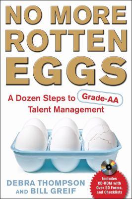 No More Rotten Eggs A Dozen Steps to Grade AA Talent Management  2010 9780071664882 Front Cover