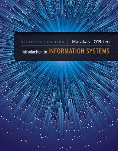 Introduction to Information Systems  16th 2013 9780073376882 Front Cover