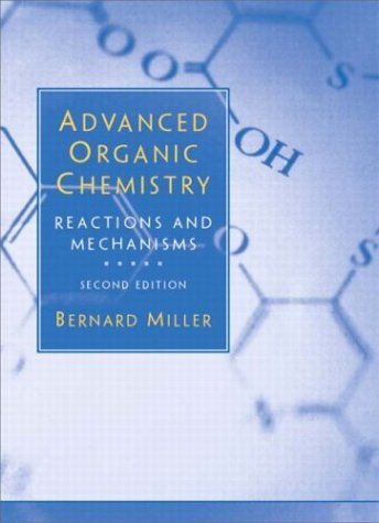 Advanced Organic Chemistry  2nd 2004 (Revised) 9780130655882 Front Cover