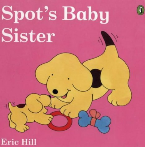 Spot's Baby Sister (Picture Puffin) N/A edition cover