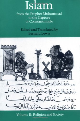 Islam - From the Prophet Muhammad to the Capture of Constantinople Religion and Society  1987 edition cover