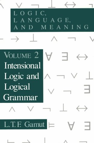 Logic, Language, and Meaning Intensional Logic and Logical Grammar  1991 9780226280882 Front Cover