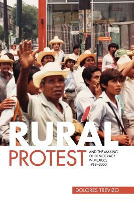 Rural Protest and the Making of Democracy in Mexico, 1968-2000   2011 9780271037882 Front Cover