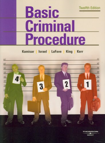 Kamisar, LaFave, Israel, King, and Kerr's Basic Criminal Procedure Cases, Comments, Questions 12th 2008 (Revised) edition cover