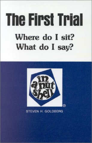 First Trial (Where Do I Sit? What Do I Say?) in a Nutshell   1982 (Reprint) edition cover