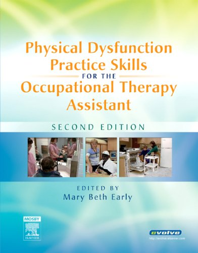 Physical Dysfunction Practice Skills for the Occupational Therapy Assistant  2nd 2006 (Revised) edition cover
