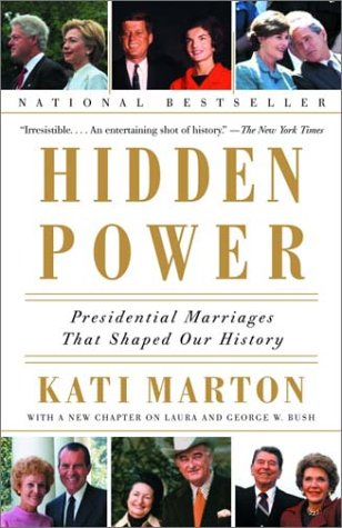 Hidden Power Presidential Marriages That Shaped Our History N/A edition cover