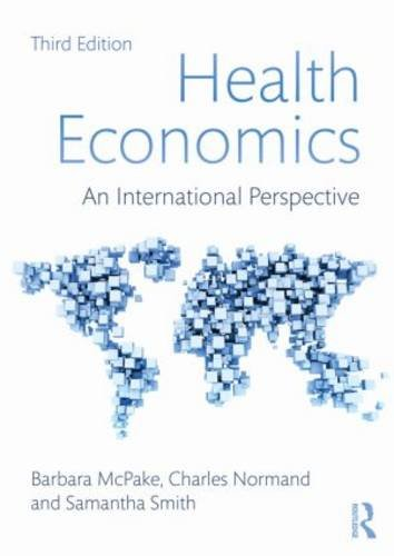 Health Economics An International Perspective 3rd 2013 (Revised) edition cover