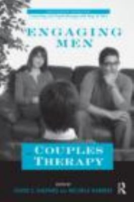 Engaging Men In Couples Therapy  2012 edition cover