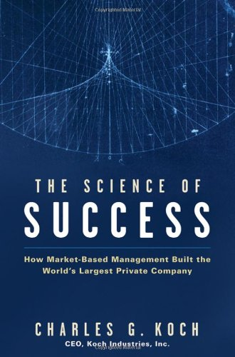 Science of Success How Market-Based Management Built the World's Largest Private Company  2007 edition cover