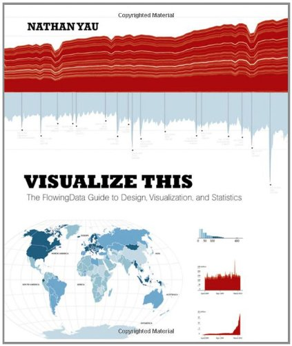 Visualize This The FlowingData Guide to Design, Visualization, and Statistics  2011 9780470944882 Front Cover